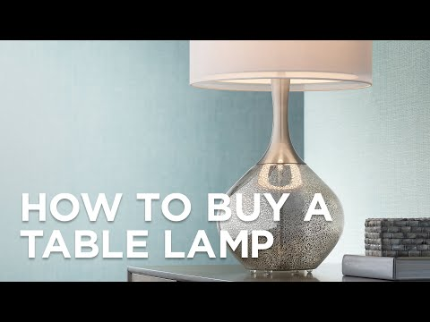 How To Buy A Table Lamp -Buying Guide -  Lamps Plus