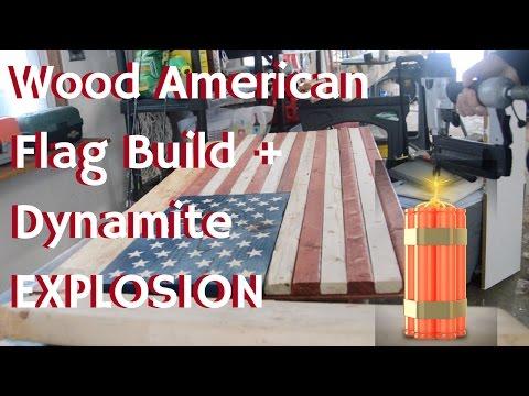 DIY Rustic American Flag Build & Dynamite Explosion Scare