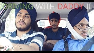 Driving With DaddyJi    A QLC PRODUCTION