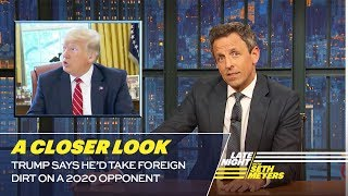 Trump Says He'd Take Foreign Dirt on a 2020 Opponent: A Closer Look