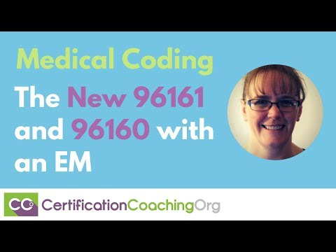 Medical Coding the New 96161 and 96160 with an EM