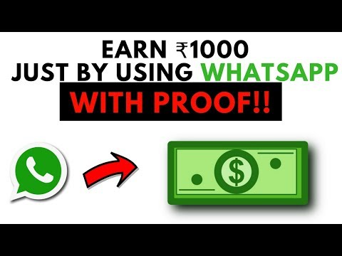 Earn Money By Using Whatsapp: WITH PROOF !!!Earn ₹1000 by just chatting on whatsapp   (2018)