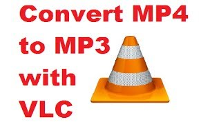 Download How To Convert MP4 to MP3 with VLC Media Player