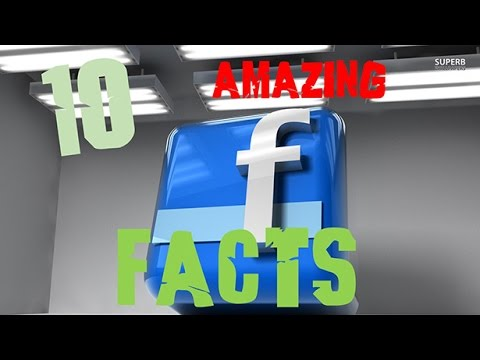 TOP 10 AMAZING FACEBOOK FACTS