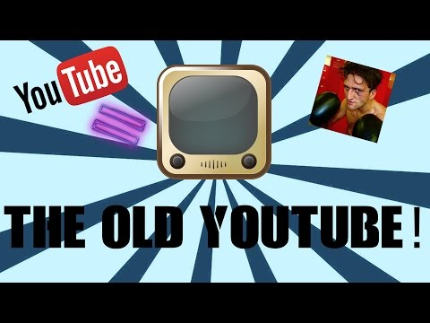 THE OLD YOUTUBE!