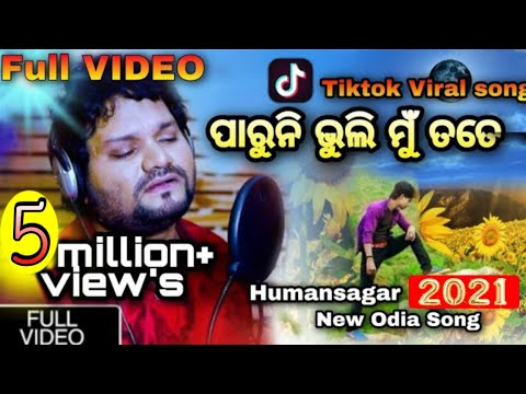 Xxx Mp4 Paruni Bhuli Mu Tate Original Full Video Song Odia New Sad Song Humane Sagar New Odia Sad Song 3gp Sex
