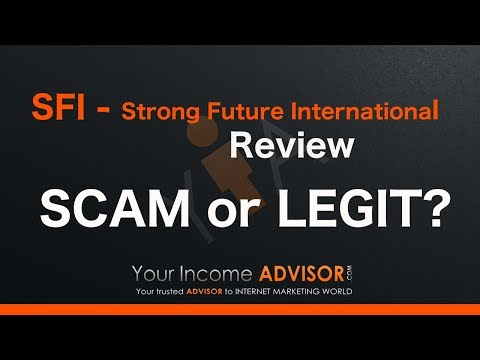 SFI - Strong Future International - Scam or Legit?