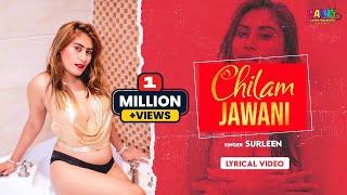 Lyrical - Chilam Jawani | Surleen | Hindi Hot Song 2020 | Bollywood Hot Song 2020