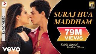 Suraj Hua Maddham Lyric - Kabhi Khushi Kabhie Gham | Shah Rukh Khan | Kajol