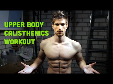 Upper Body Calisthenics Workout: Bigger Chest, Arms & Back!