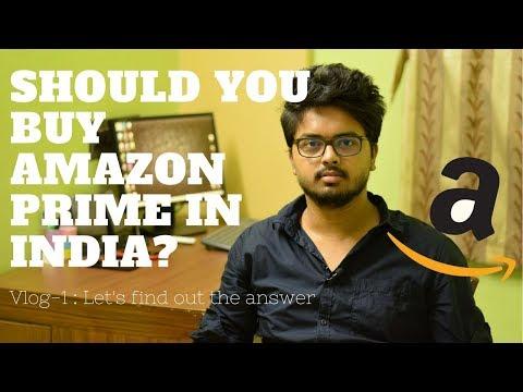 Should you buy Amazon Prime in India? - Vlog 1