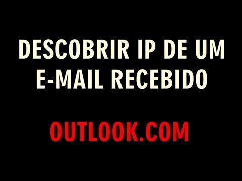 Descobrir IP de um email recebido (OUTLOOK.COM) [HD]