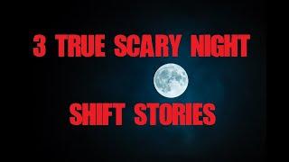 Three True Scary Night Shift Stories