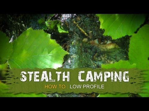 How to: Stealth Camping/Low Profile