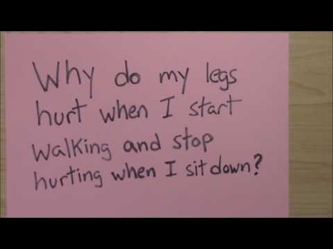 Why do my legs hurt when I start walking and stop hurting when I sit down?