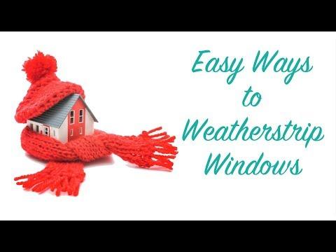 Easy Ways To Weatherstrip Windows