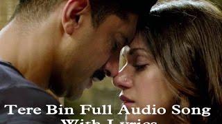 Tere Bin With Lyrics | Wazir | Farhan Akhtar | Amitabh Bachchan | Aditi Rao Hydari | Sonu Nigam