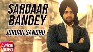 Sardaar Bandey | Lyrical Video | Jordan Sandhu Ft. Manni Sandhu | Latest Punjabi Song 2018