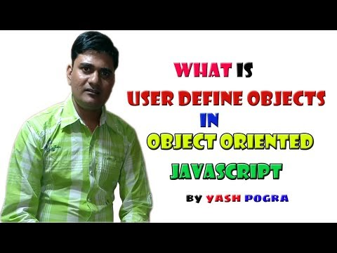 User defined objects in javascript | oop in javascript in hindi | yash pogra | lecture -2