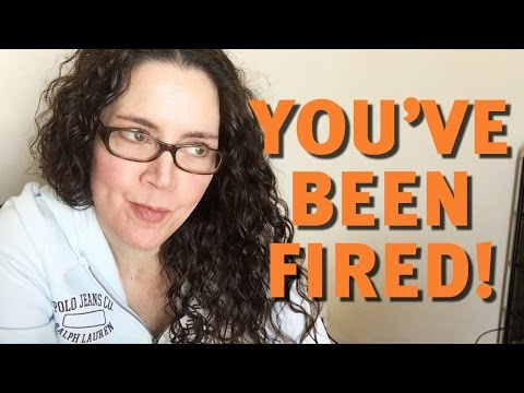 My Experience in Getting Fired