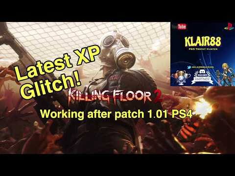 **Patched as of 1.10 on PS4** Easy, Fast XP + Hell on Earth Trophy Glitch in Killing Floor 2
