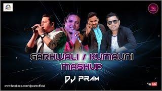 Garhwali & Kumauni Mashup Remix By DJ PRAM Pahadi Mashup