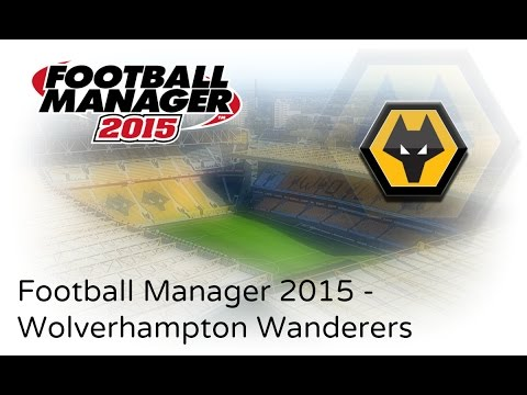 FM 15 - Wolverhampton Wanderers - #2 - Season starts here!