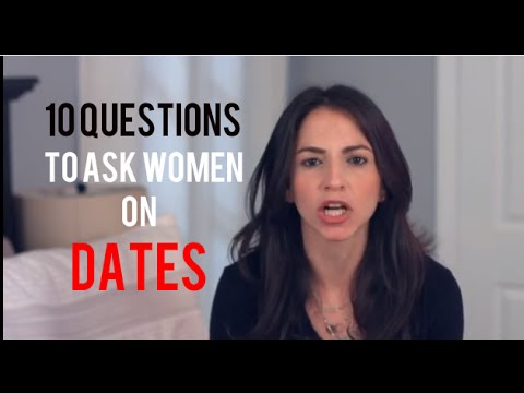 10 Questions To Ask Women On Dates That Will Get Conversation Going