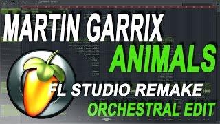 Martin Garrix - Animals (Orchestral FL Studio Remake) - Free FLP