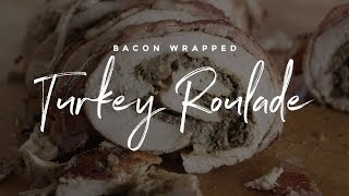 Bacon Wrapped Turkey Roulade