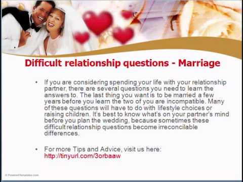 How to handle difficult relationship questions - Marriage
