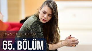 İstanbullu Gelin 65. Bölüm