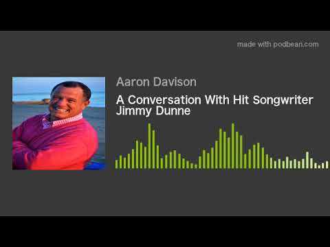 A Conversation With Hit Songwriter Jimmy Dunne