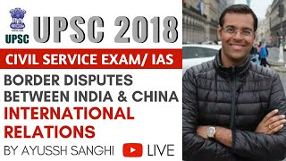 Border disputes between India and China - International Relations and Internal Security for UPSC CSE