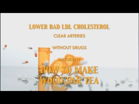 Clear Arteries and Lower Bad Cholesterol: How to Make Wood Ear Mushroom Tea