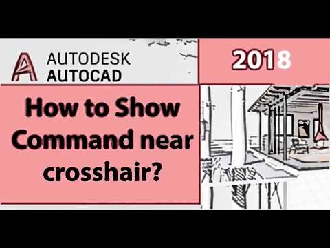 HOW TO SHOW COMMAND NEAR CROSSHAIR IN AUTOCAD 2018