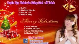 Thánh ca Giáng Sinh  Hay Nhất – Nhạc Noel Ái Trinh