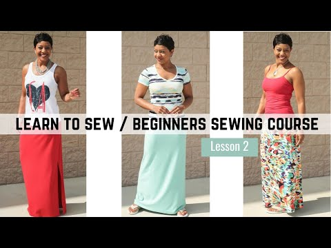 Beginner's Sewing Course - Project #2 - The Maxi Skirt
