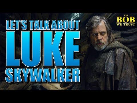 In Bob We Trust - LET'S TALK ABOUT LUKE SKYWALKER