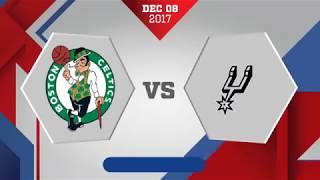 Boston Celtics vs. San Antonio Spurs - December 8, 2017