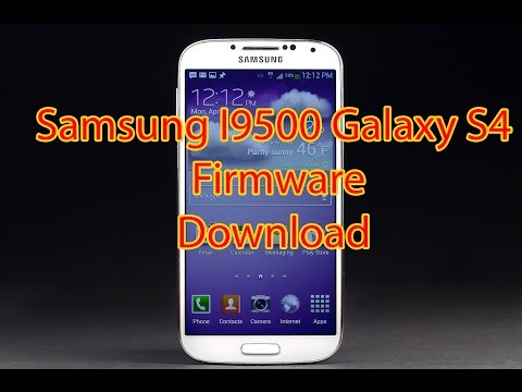 How To  Download Samsung I9500 Galaxy S4 Firmware