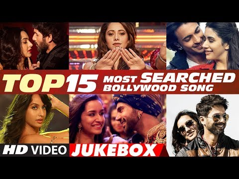Xxx Mp4 T Series Top 15 Most Searched Bollywood Songs 2018 Video Jukebox 3gp Sex