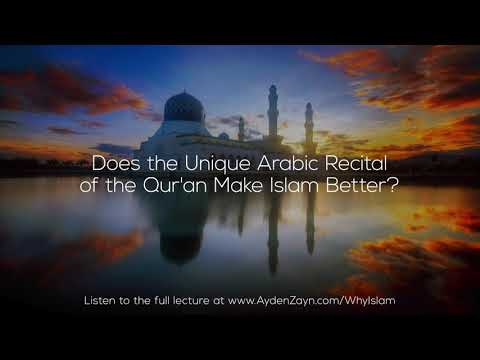Does the Unique Arabic Recital of the Qur'an Make Islam Better? - Ayden Zayn