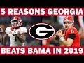 5 Reasons 2019 Will Be The Year Georgia Knocks Off Alabama