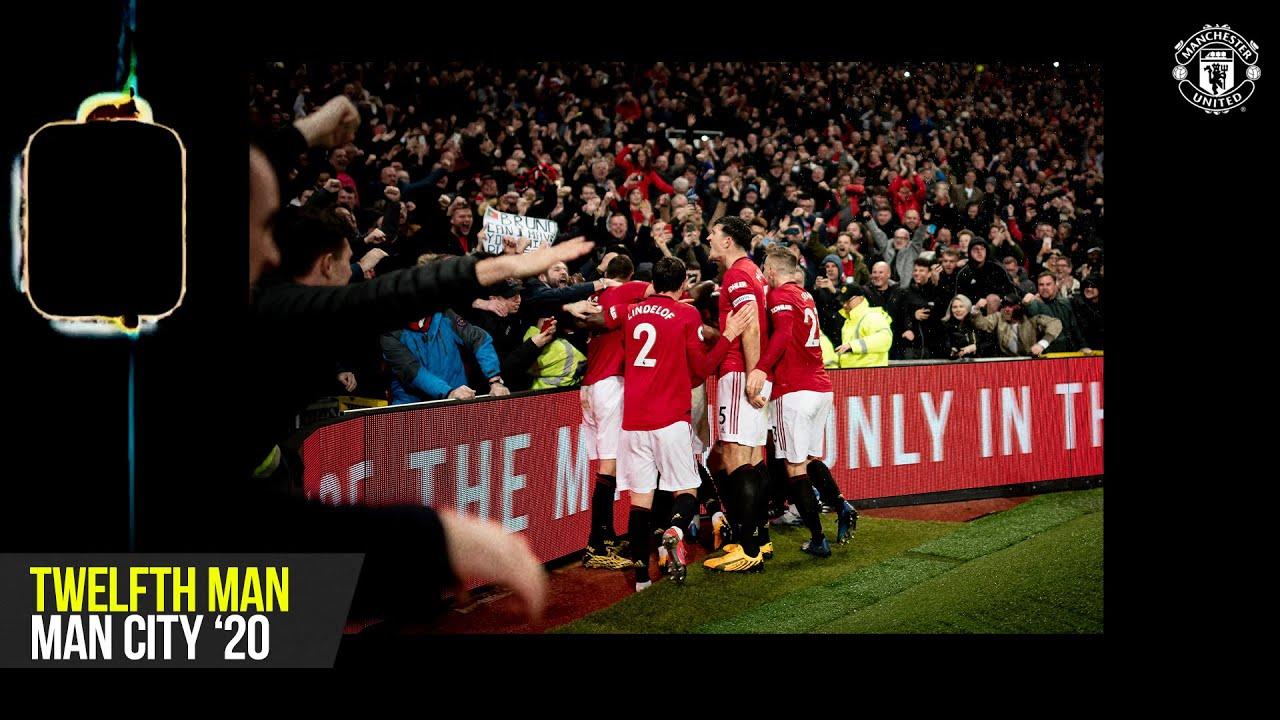12th Man   Manchester United v Manchester City (2019/20)   Scott McTominay   Man Utd 2-0 Man City