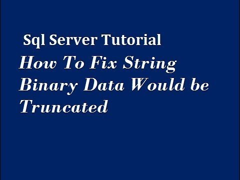 How To Fix String Binary Data Would be Truncated