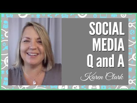 Social Media Questions Answered by Karen Clark - Feb. 11, 2018  (Social Media for Direct Sales)