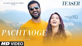 Teaser: Pachtaoge | Vicky Kaushal & Nora Fatehi | Arijit Singh, Jaani, B Praak | Song Out ►23 August