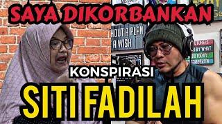 SITI FADILAH, SEBUAH KONSPIRASI - SAYA DIKORBANKAN (EXCLUSIVE)