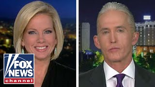 Rep. Trey Gowdy talks investigation into anti-Trump dossier